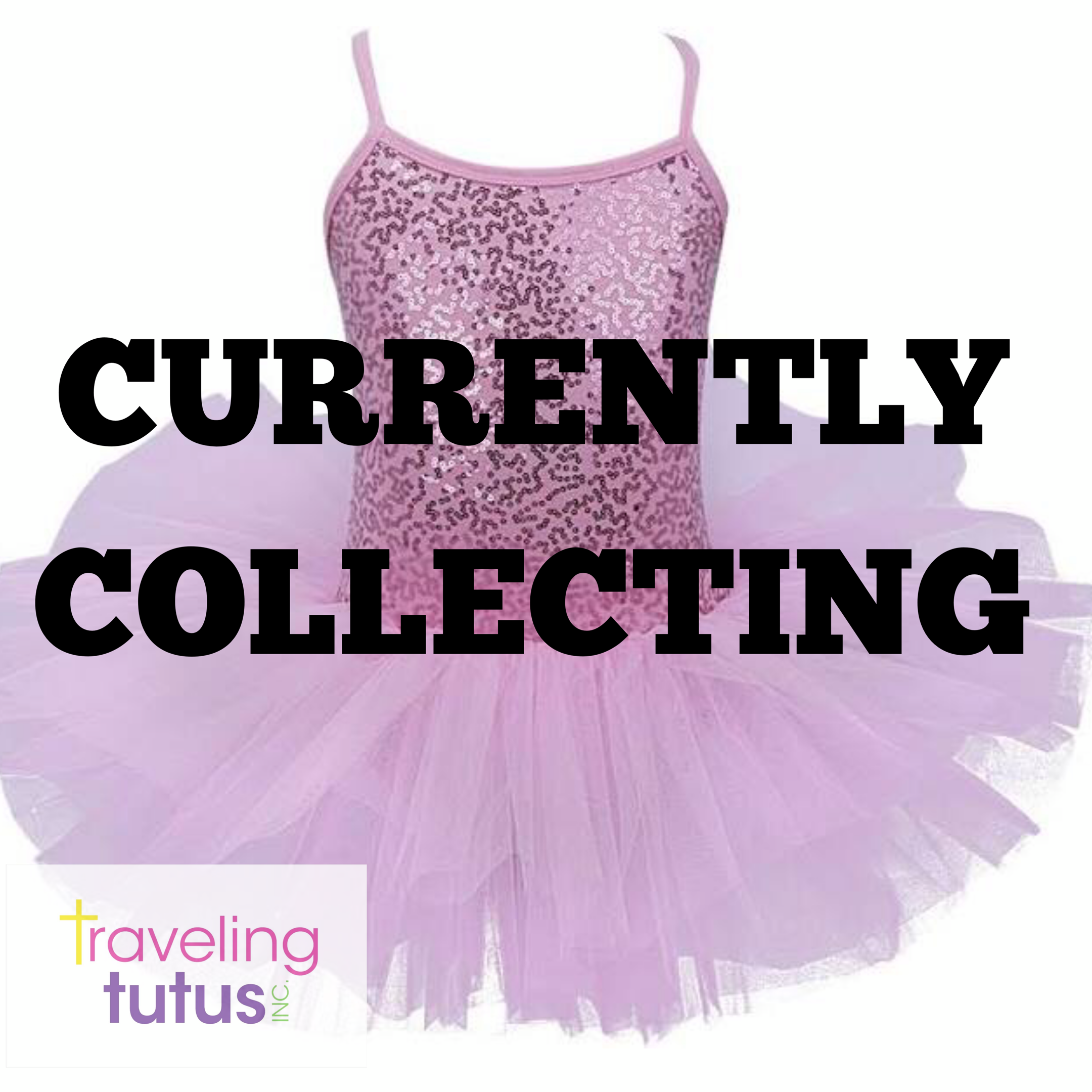 Traveling Tutus Currently Collecting